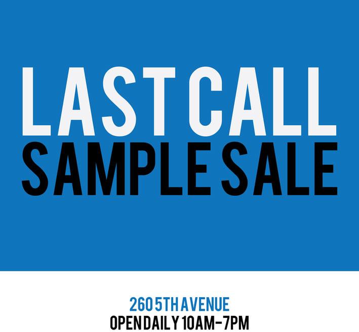 260 Sample Sale Last Call Sample Sale