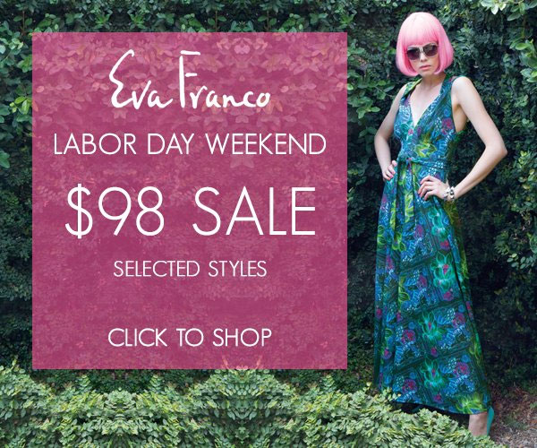 Eva Franco $98 Labor Day Online Sale