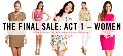 Starting April 12th at 11 a.m. at Ruelala.com: The Final Sale Act 1