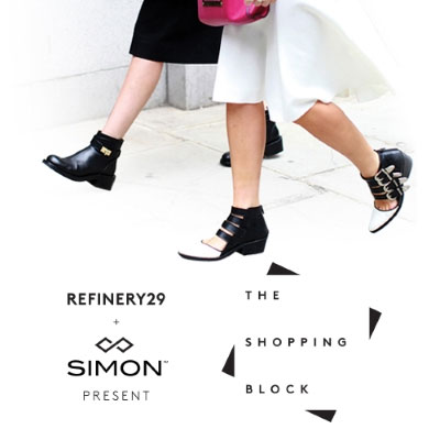 Refinery29 and Simon Present: The Shopping Block