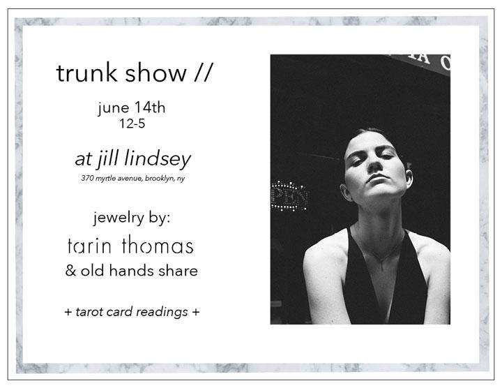 Tarin Thomas Trunk Show at Jill Lindsey