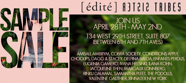 [ édité ] Showroom and SISTER TRIBES Sample Sale