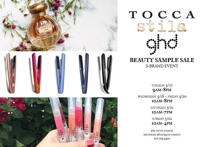 GHD, Tocca & Stila Sample Sale