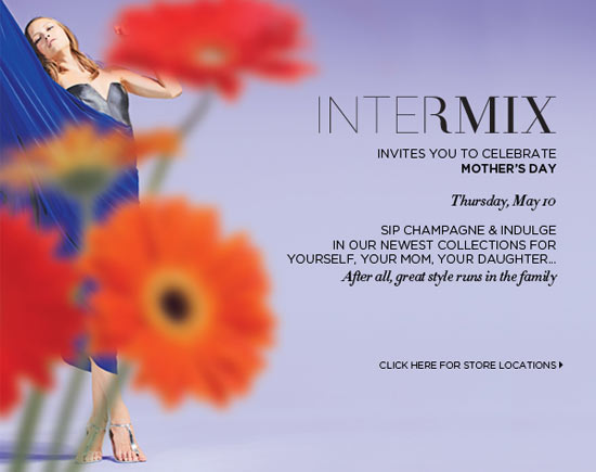 Celebrate Mother's Day at INTERMIX