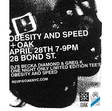Obesity and Speed + Oak Party 4/28