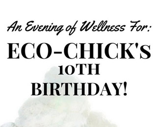 Eco-Chick 10th Birthday Wellness Event